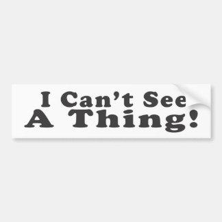 ¡No puedo ver una cosa! - Pegatina para el paracho Pegatina De Parachoque