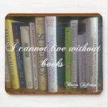 No puedo vivir sin los libros alfombrillas de ratón