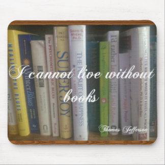 No puedo vivir sin los libros mouse pads