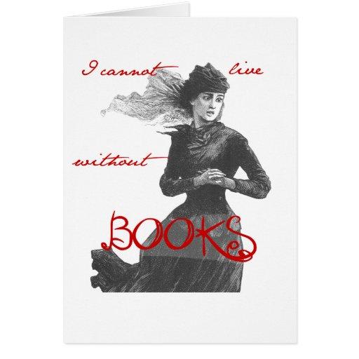 No puedo vivir sin los libros tarjeta de felicitación