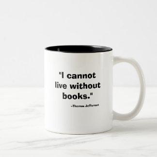 """""""No puedo vivir sin los libros. """", --Thomas Jeffer Tazas De Café"""