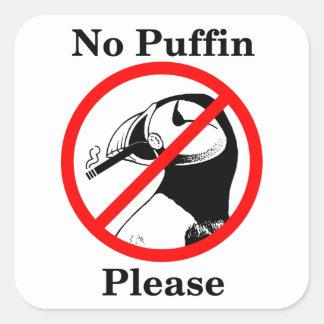 No Puffin Please Square Sticker