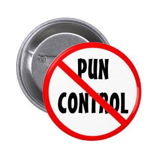 No Pun Control Pinback Button