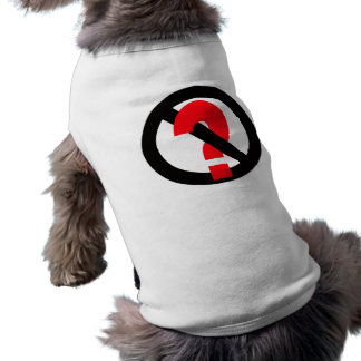No Questions Allowed Doggie Tshirt