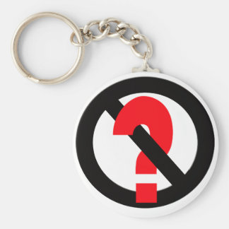 No Questions Allowed Keychain