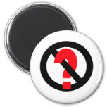 No Questions Allowed Refrigerator Magnet