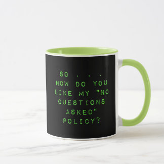 No Questions Asked Policy Sarcasm Mug