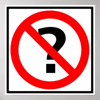 No Questions Highway Sign Print