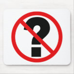 No Questions Mouse Pad