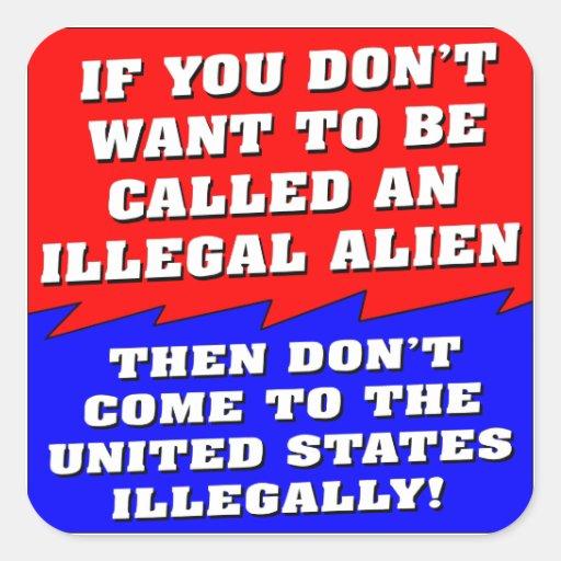 No quiera ser llamado un inmigrante ilegal entonce calcomanías cuadradas personalizadas