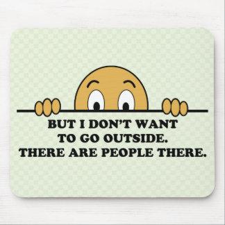 No quiero ir afuera mouse pad