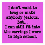 No quiero jactarme o hacer cualquiera celoso, b… posters
