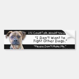 No quiero luchar otros perros pegatina para auto