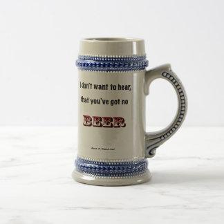 No quiero oír (la taza) jarra de cerveza