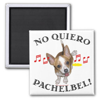 No Quiero Pachelbel 2 Inch Square Magnet