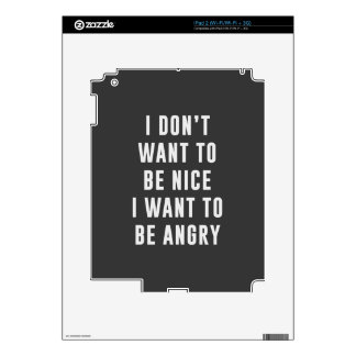 No quiero ser agradable. Quiero estar enojado Calcomanía Para iPad 2