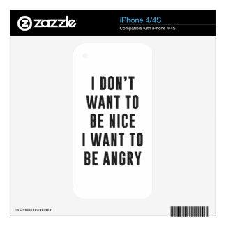 No quiero ser agradable. Quiero estar enojado Calcomanías Para El iPhone 4