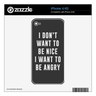 No quiero ser agradable. Quiero estar enojado Calcomanías Para iPhone 4S