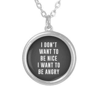 No quiero ser agradable. Quiero estar enojado Colgante Redondo