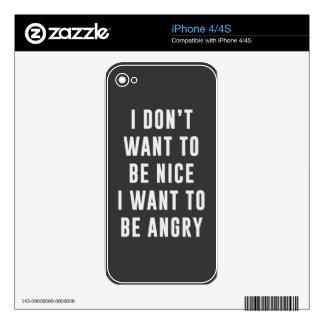 No quiero ser agradable. Quiero estar enojado iPhone 4S Skins