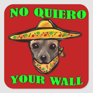 NO QUIERO YOUR WALL SQUARE STICKER