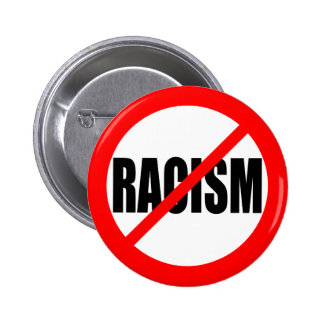 """NO RACISM"" BUTTON"