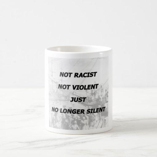 No racista, no violento, apenas no más silencioso tazas