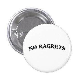 No Ragrets Mispelled Regrets Tattoo 1 Inch Round Button