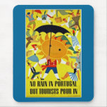 No Rain in Portugal~ But Tourist Pour in Mouse Pads