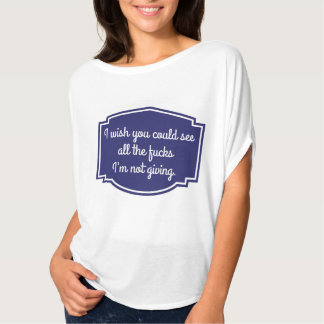 No, really.  I wish you could. T-Shirt