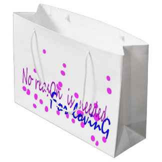 No reason is needed for loving large gift bag