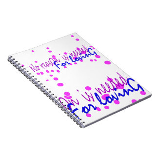No reason is needed for Loving Notebook