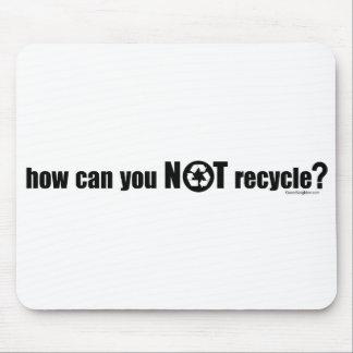 ¿No reciclar? Mousepad