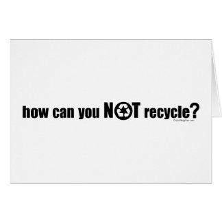 ¿No reciclar? Tarjeta De Felicitación