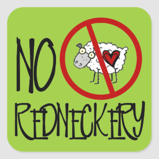 No Redneckery! Funny Redneck Sheep Square Sticker