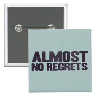 No regrets - except for the things I did not do, s Button