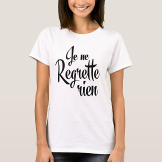 No Regrets French Je ne Regrette Rien T-Shirt