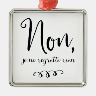 No Regrets Inspiratioinal French Quote Metal Ornament