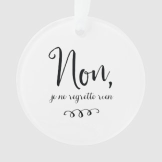 No Regrets Inspiratioinal French Quote Ornament