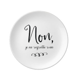 No Regrets Inspiratioinal French Quote Porcelain Plate
