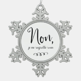 No Regrets Inspiratioinal French Quote Snowflake Pewter Christmas Ornament
