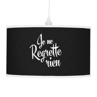 No Regrets Je ne Regrette Rien Hanging Lamp