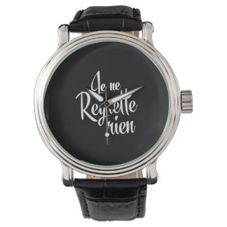No Regrets Je ne Regrette Rien Wrist Watches