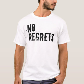 No Regrets T-Shirt