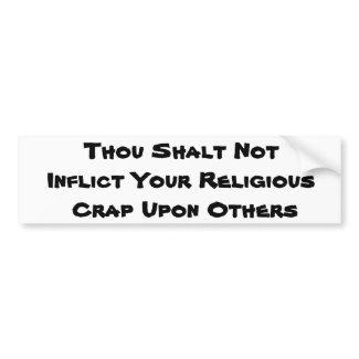 No Religious Crap bumpersticker