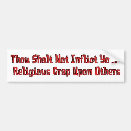No Religious Crap Bumper Sticker