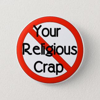 No Religious Crap Pinback Button