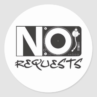 No Requests Classic Round Sticker