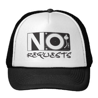 No Requests - DJ DJing Disc Jockey Music Trucker Hat