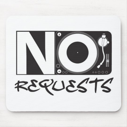 No Requests Mouse Pad